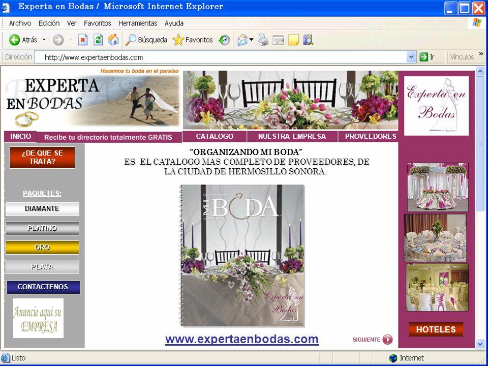 www.expertaenbodas.com INICIONUESTRA EMPRESACATALOGO ¿DE QUE SE TRATA?PAQUETES: DIAMANTE PLATINO ORO PLATA CONTACTENOS HOTELES PROVEEDORES