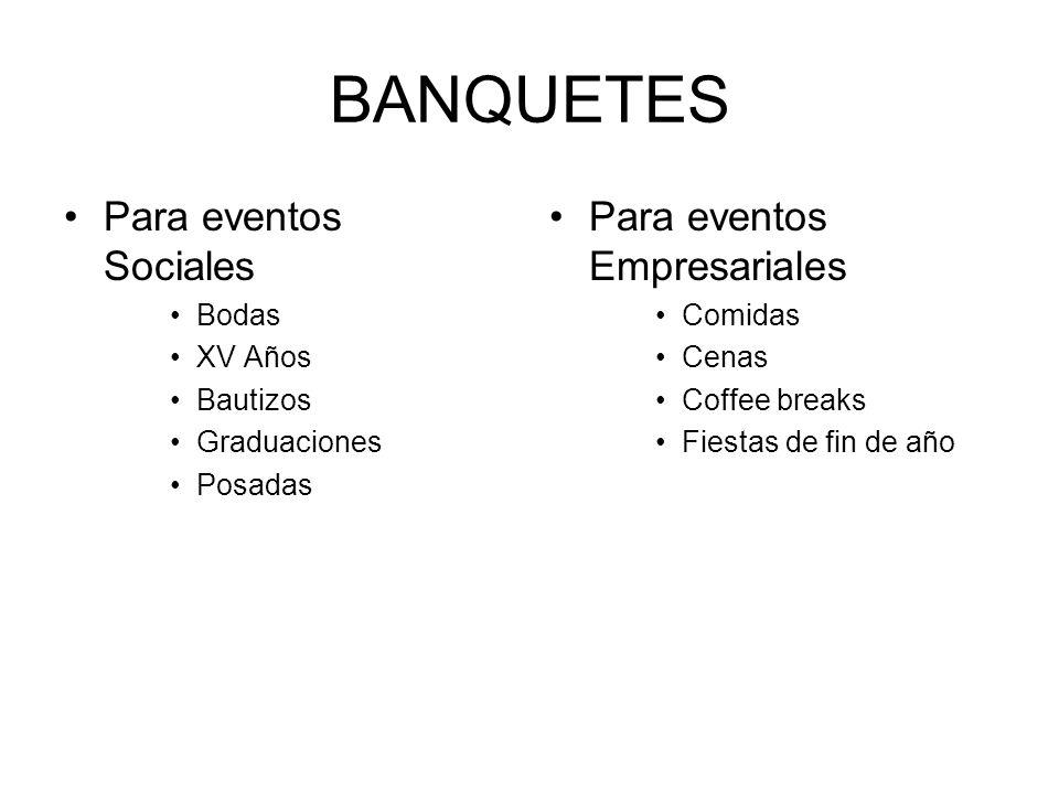 TIPOS DE BANQUETES: Canapés y Bocadillos Desayunos tipo americano o buffett Menús por tiempos ( desde uno hasta 4 tiempos).
