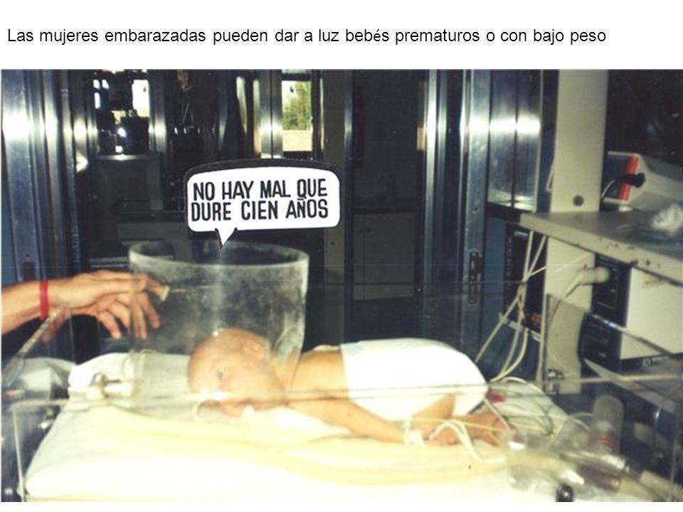 Las mujeres embarazadas pueden dar a luz beb é s prematuros o con bajo peso