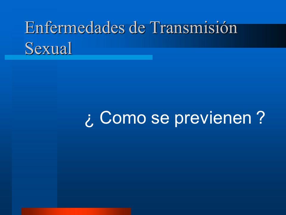 Enfermedades de Transmisión Sexual Varones y Mujeres : Úlceras, verrugas y/o ampollas en los genitales.