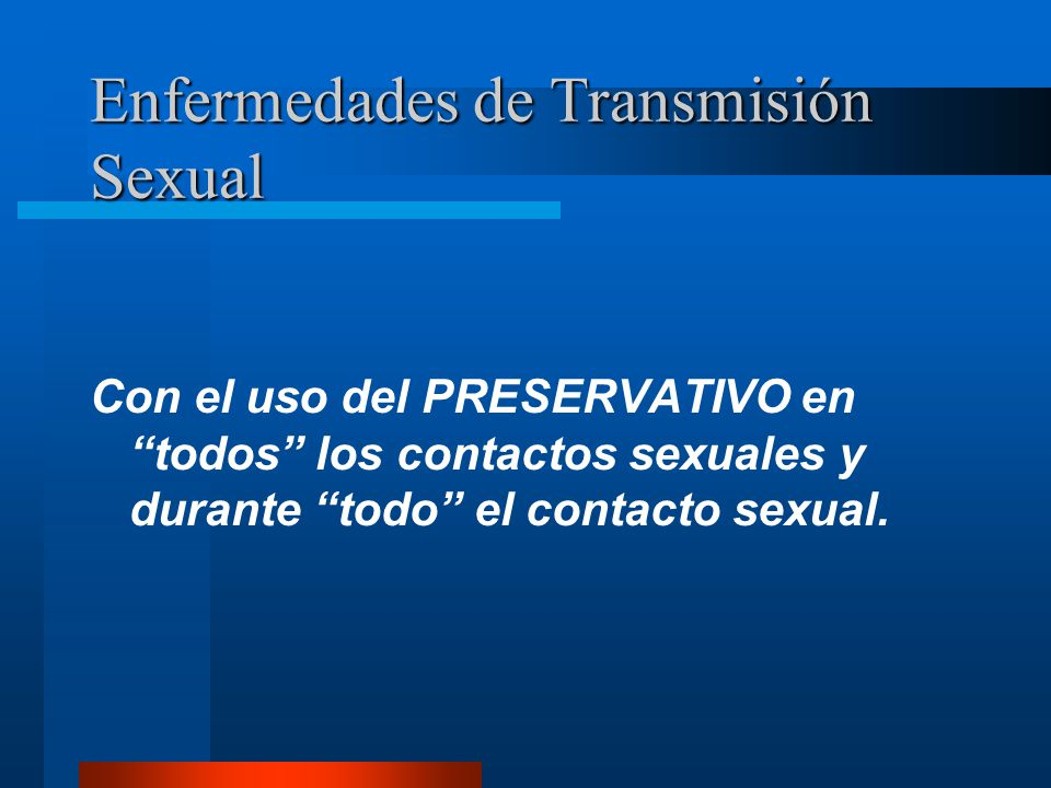 Enfermedades de Transmisión Sexual ¿ Como se previenen ?