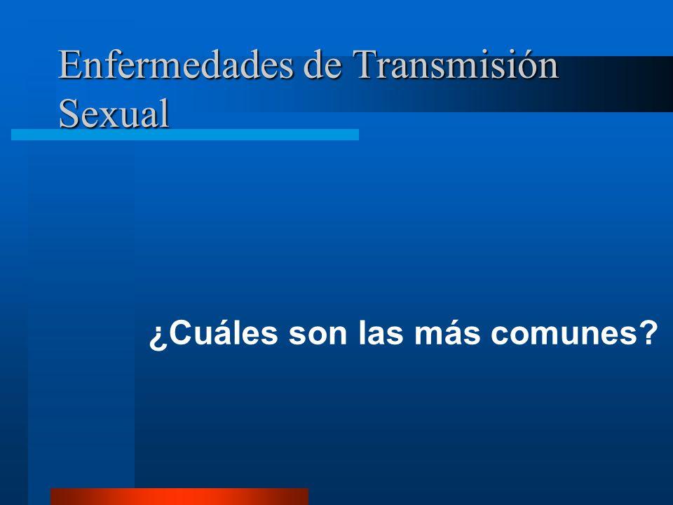 Enfermedades de Transmisión Sexual Todas tienen Tratamiento, cuanto más temprano, mas eficaz y menos secuelas.