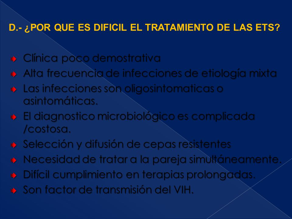 Clínica poco demostrativa Alta frecuencia de infecciones de etiología mixta Las infecciones son oligosintomaticas o asintomáticas. El diagnostico micr