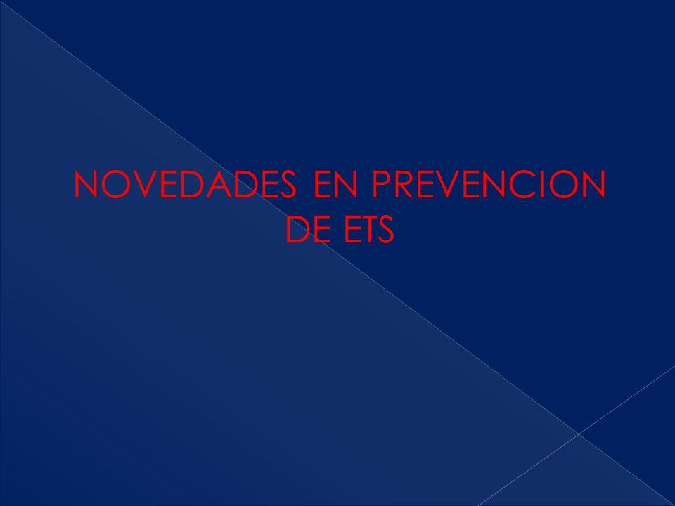 NOVEDADES EN PREVENCION DE ETS