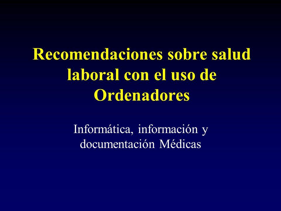 Recomendaciones sobre salud laboral con el uso de Ordenadores Informática, información y documentación Médicas