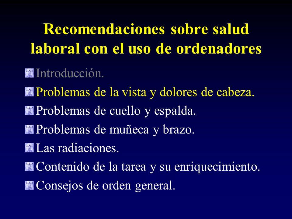 Recomendaciones sobre salud laboral con el uso de ordenadores Introducción.