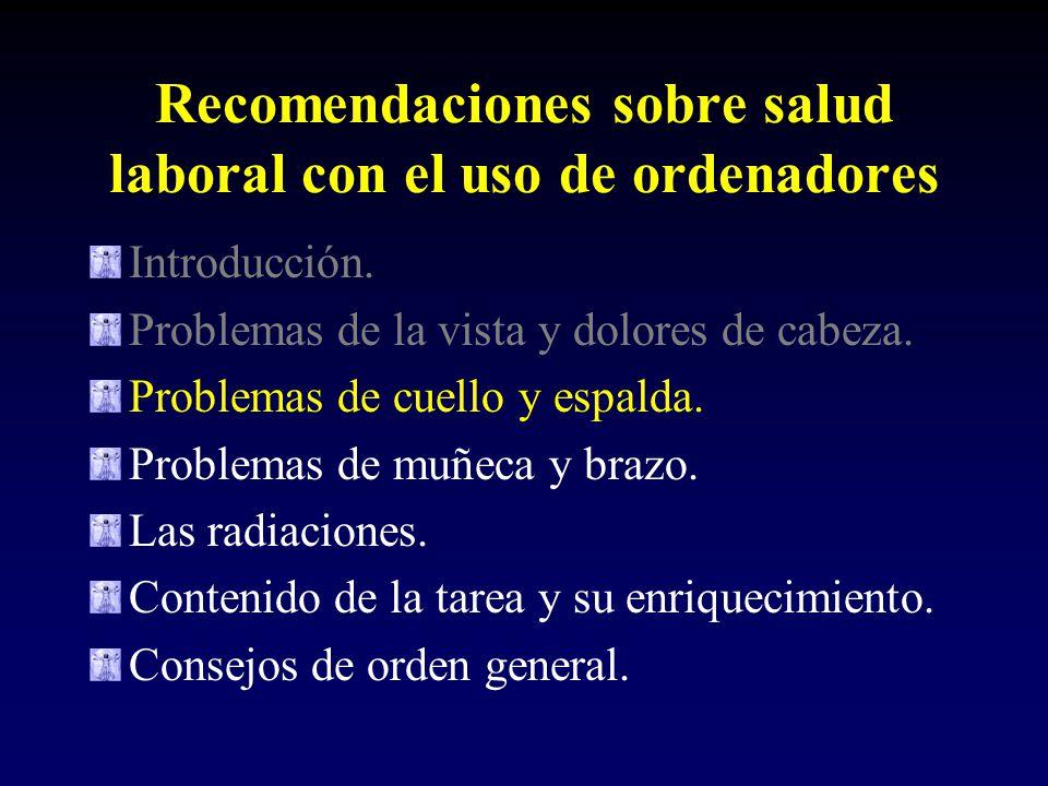 Problemas de cuello y espalda.Los problemas Ambos problemas están relacionados.
