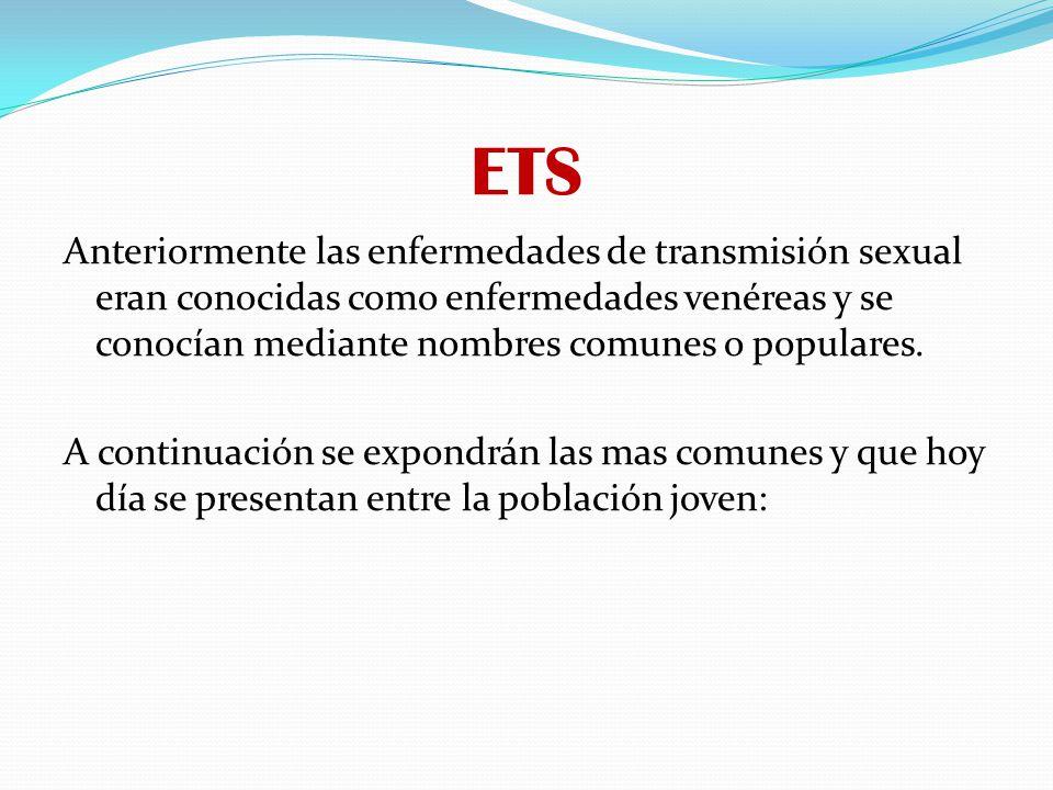 ETS Como se Transmite: a través del intercambio de líquidos sexuales infectados (semen, secreciones vaginales).