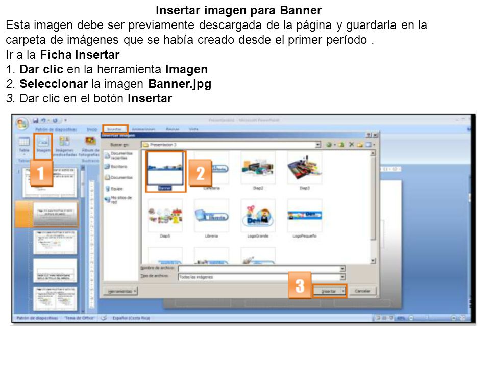 Insertar imagen para Banner Esta imagen debe ser previamente descargada de la página y guardarla en la carpeta de imágenes que se había creado desde el primer período.