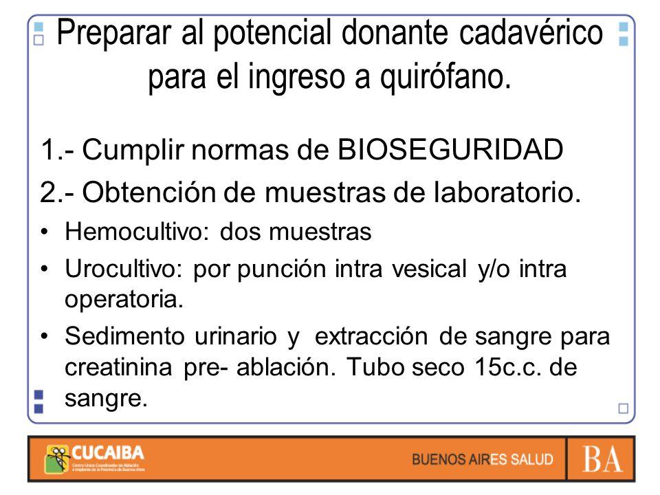 Preparar al potencial donante cadavérico para el ingreso a quirófano.