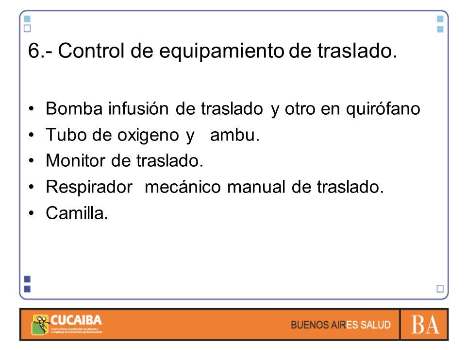 6.- Control de equipamiento de traslado.