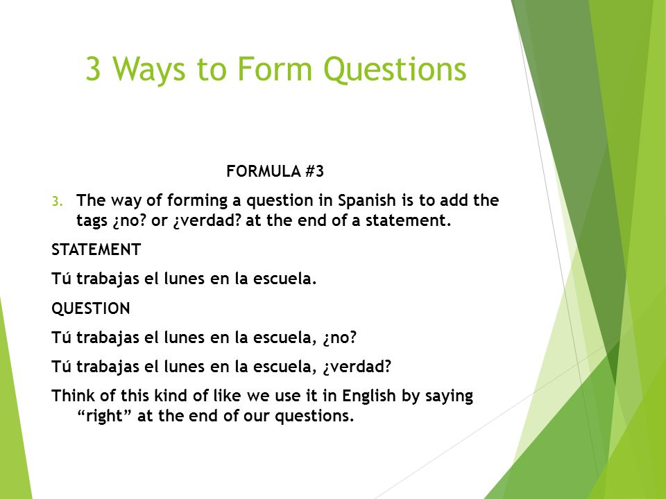 3 Ways to Form Questions FORMULA #3 3.