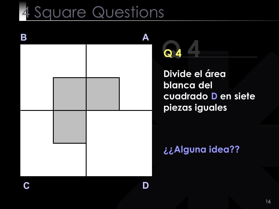 16 Q 4 B A D C ¿¿Alguna idea?.