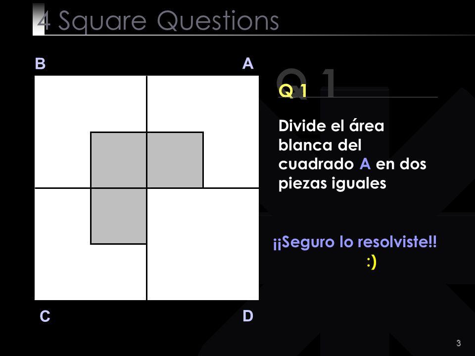 3 Q 1 B A D C ¡¡Seguro lo resolviste!.