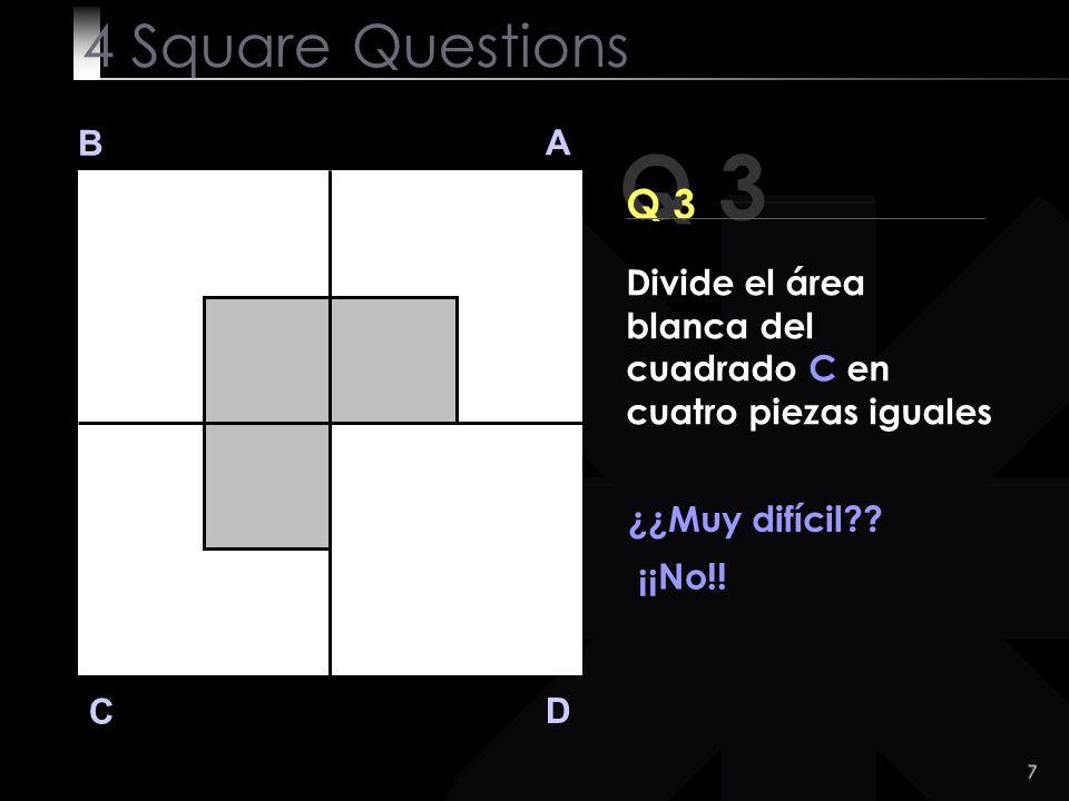 7 Q 3 B A D C Q 3 ¿¿Muy difícil?.¡¡No!.