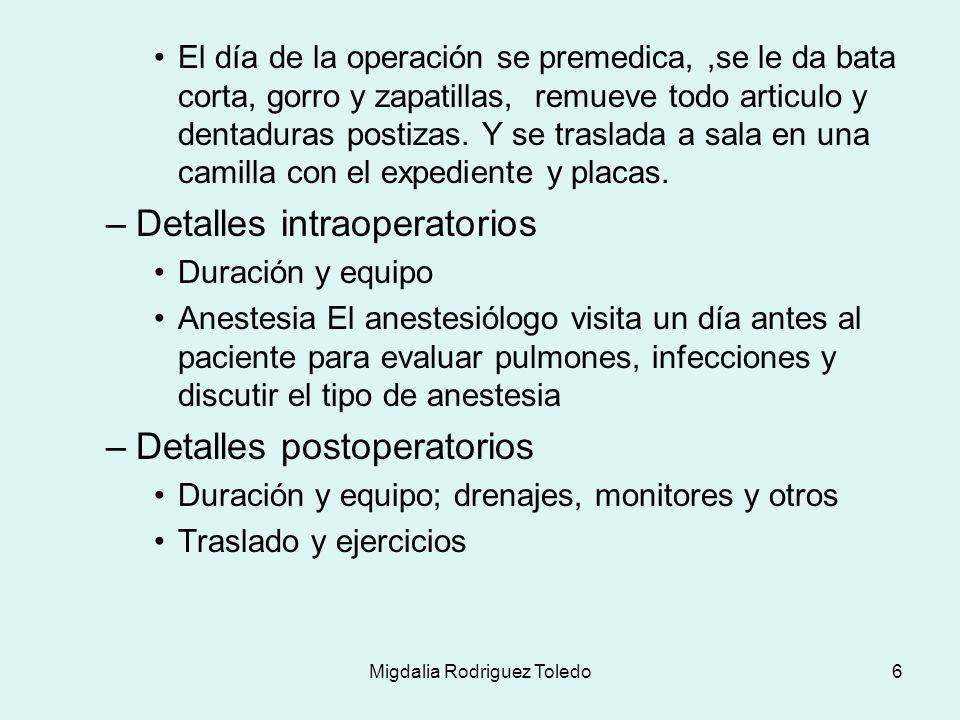 Migdalia Rodriguez Toledo7 Anestesia y tipos de anestesias –Dictado en clase Recuperación de la anestesia –Dictado en clase Asignación –Describe los criterios validos para llenar el consentimiento de operación pg 402 –Describe los factores de estimado preoperatorio que son necesarios pg 403 –Menciona en que consisten los 4 estados de anestesia pg423-429