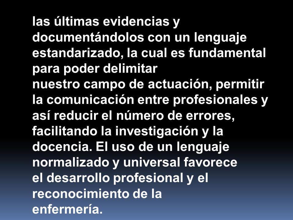 las últimas evidencias y documentándolos con un lenguaje estandarizado, la cual es fundamental para poder delimitar nuestro campo de actuación, permit