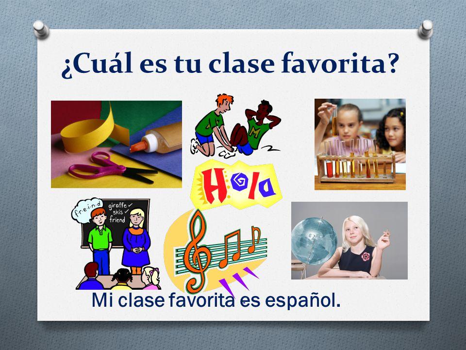 ¿Cuál es tu clase favorita? Mi clase favorita es español.