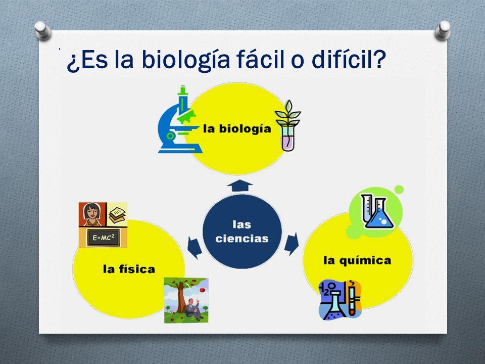 ¿Es la biología fácil o difícil?