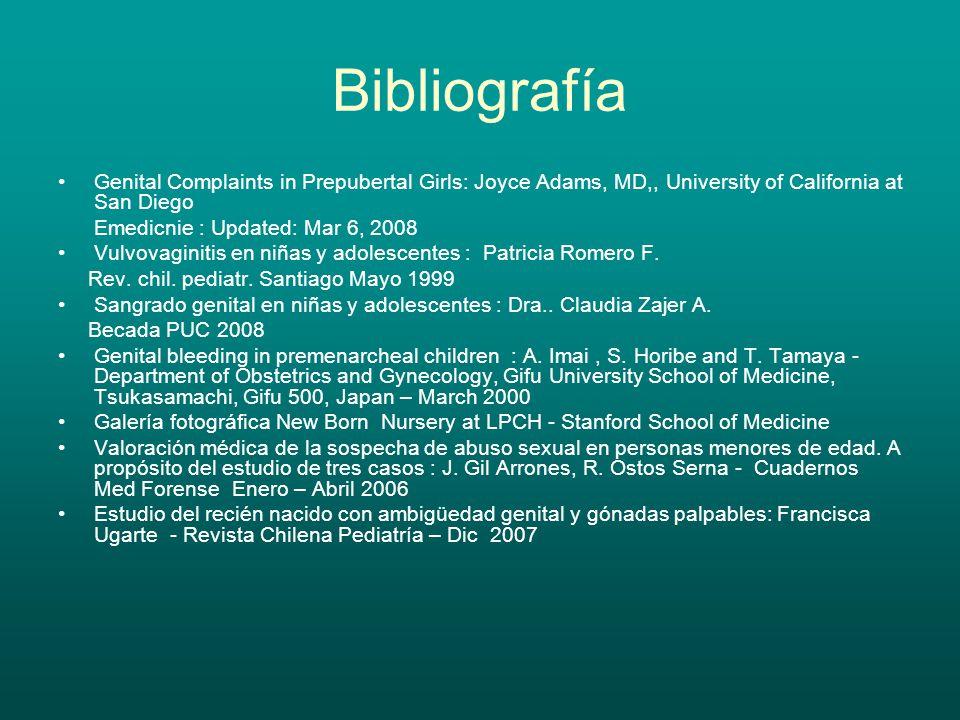 Bibliografía Genital Complaints in Prepubertal Girls: Joyce Adams, MD,, University of California at San Diego Emedicnie : Updated: Mar 6, 2008 Vulvova