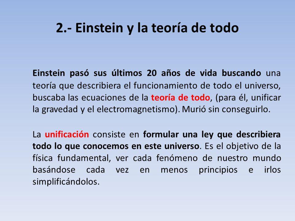 Resultado de imagen de El sueño de Einstein de la Teoría del Todo