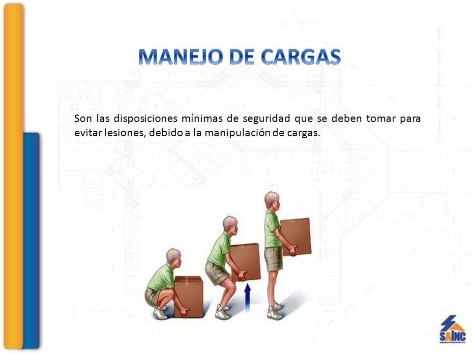 Son las disposiciones mínimas de seguridad que se deben tomar para evitar lesiones, debido a la manipulación de cargas.