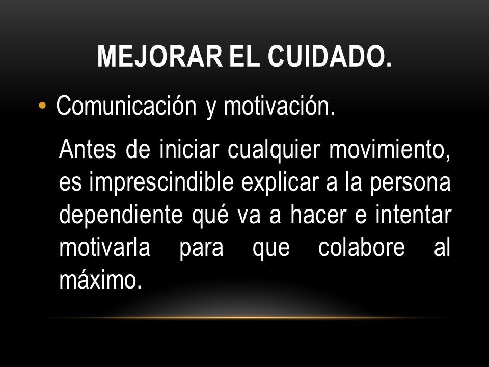 MEJORAR EL CUIDADO.Comunicación y motivación.