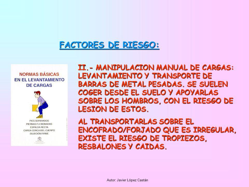 Autor: Javier López Castán FACTORES DE RIESGO: III.