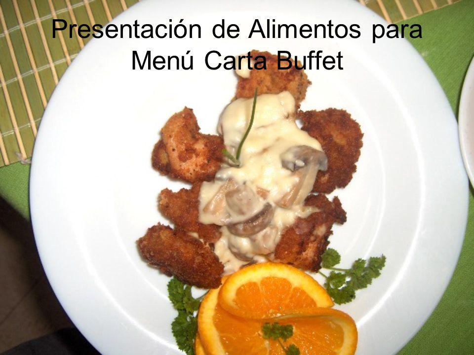 Presentación de Alimentos para Menú Carta Buffet