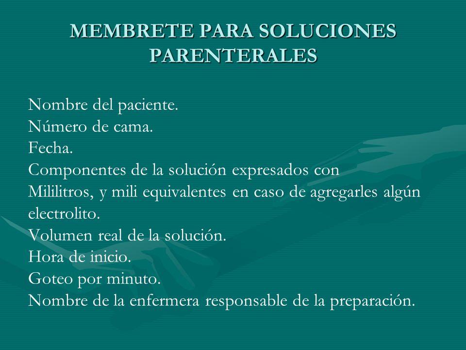 MEMBRETE PARA SOLUCIONES PARENTERALES Nombre del paciente.