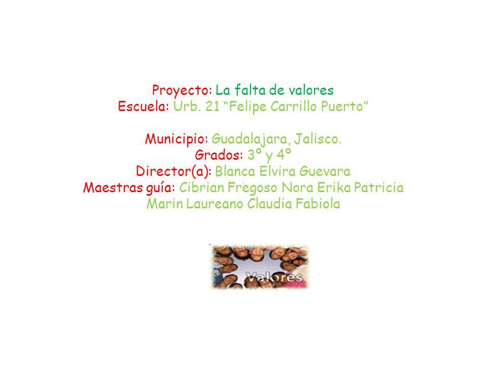 Proyecto: La falta de valores Escuela: Urb.