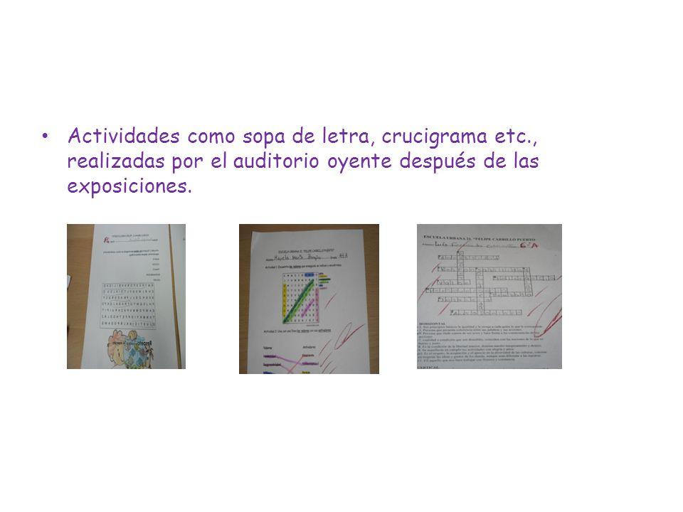 Actividades como sopa de letra, crucigrama etc., realizadas por el auditorio oyente después de las exposiciones.