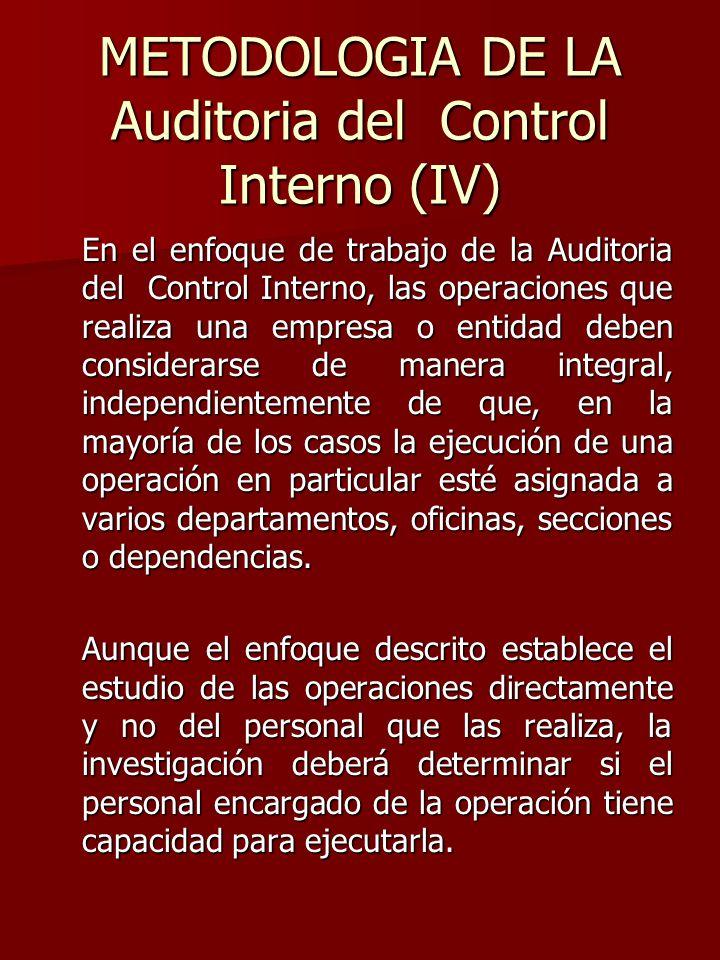 METODOLOGIA DE LA Auditoria del Control Interno (IV) En el enfoque de trabajo de la Auditoria del Control Interno, las operaciones que realiza una emp