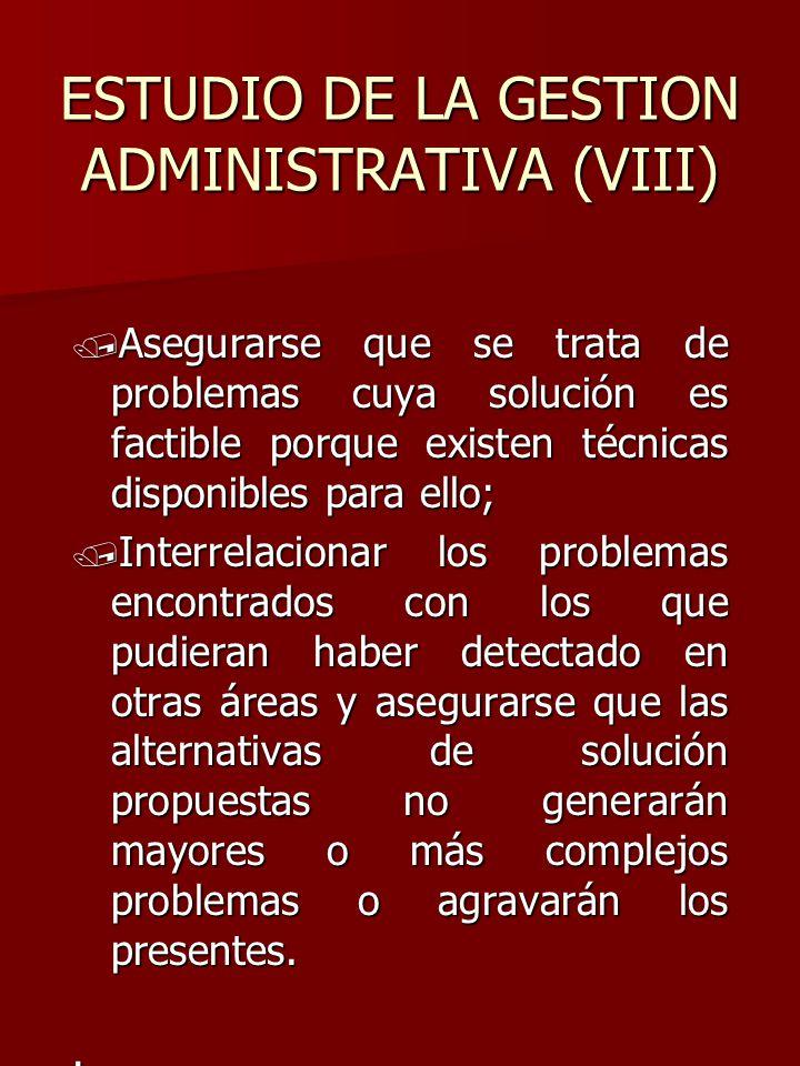 ESTUDIO DE LA GESTION ADMINISTRATIVA (VIII) / Asegurarse que se trata de problemas cuya solución es factible porque existen técnicas disponibles para