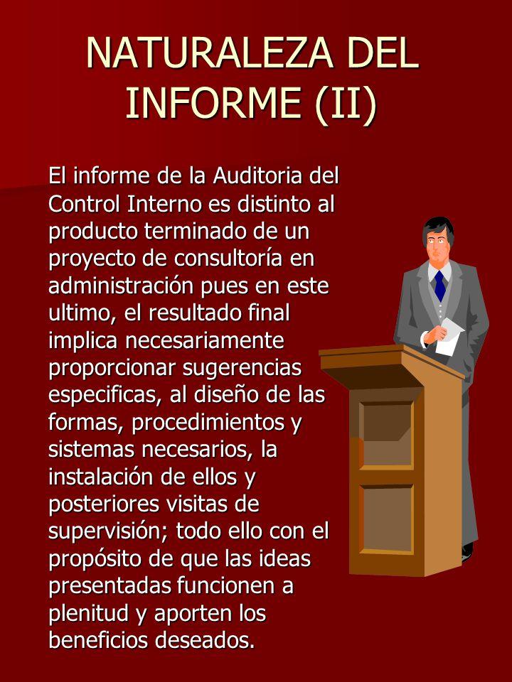 NATURALEZA DEL INFORME (II) El informe de la Auditoria del Control Interno es distinto al producto terminado de un proyecto de consultoría en administ