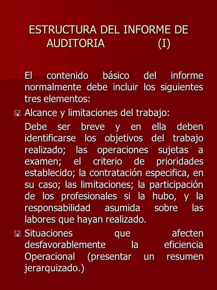 ESTRUCTURA DEL INFORME DE AUDITORIA (I) El contenido básico del informe normalmente debe incluir los siguientes tres elementos: < Alcance y limitacion