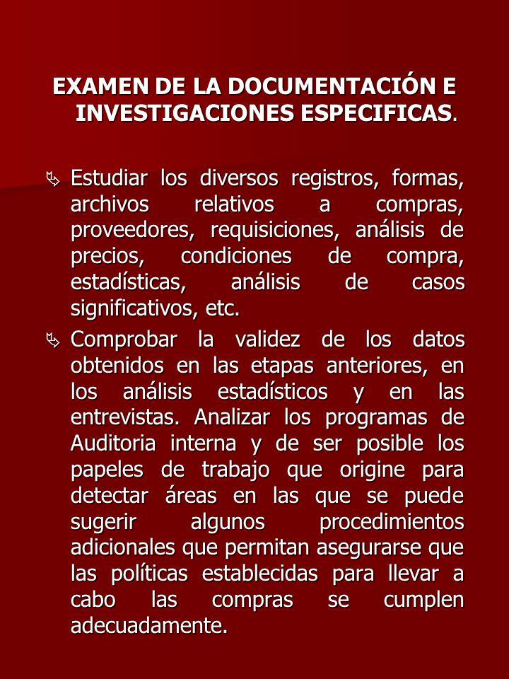 EXAMEN DE LA DOCUMENTACIÓN E INVESTIGACIONES ESPECIFICAS.  Estudiar los diversos registros, formas, archivos relativos a compras, proveedores, requis
