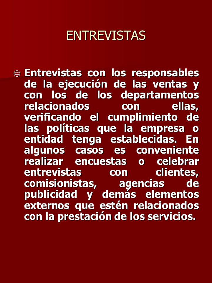 ENTREVISTAS K Entrevistas con los responsables de la ejecución de las ventas y con los de los departamentos relacionados con ellas, verificando el cum