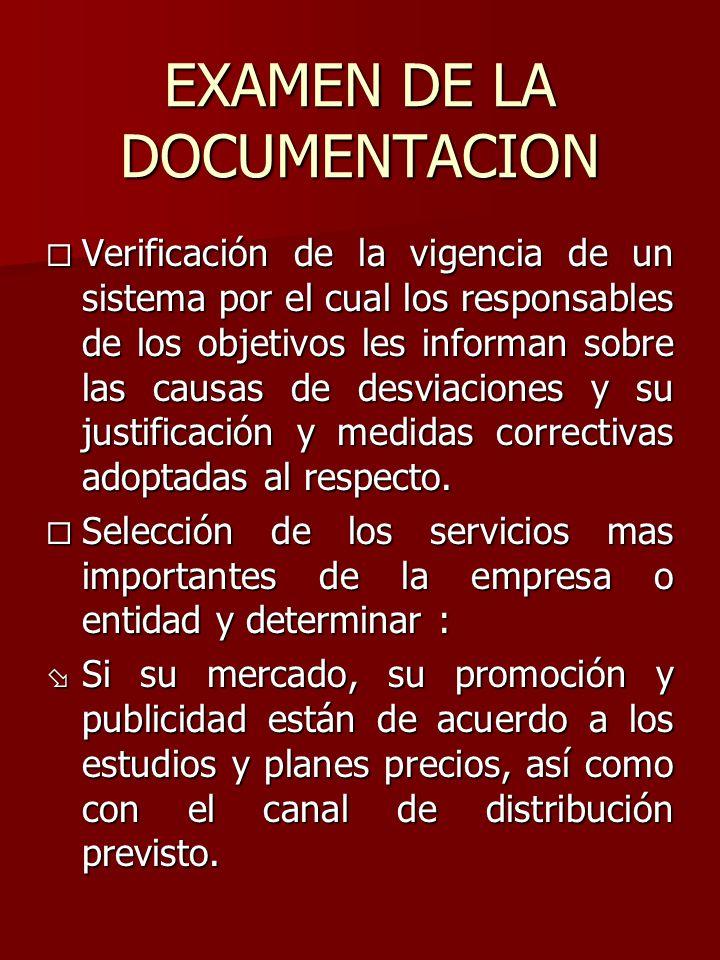 EXAMEN DE LA DOCUMENTACION ¨ Verificación de la vigencia de un sistema por el cual los responsables de los objetivos les informan sobre las causas de