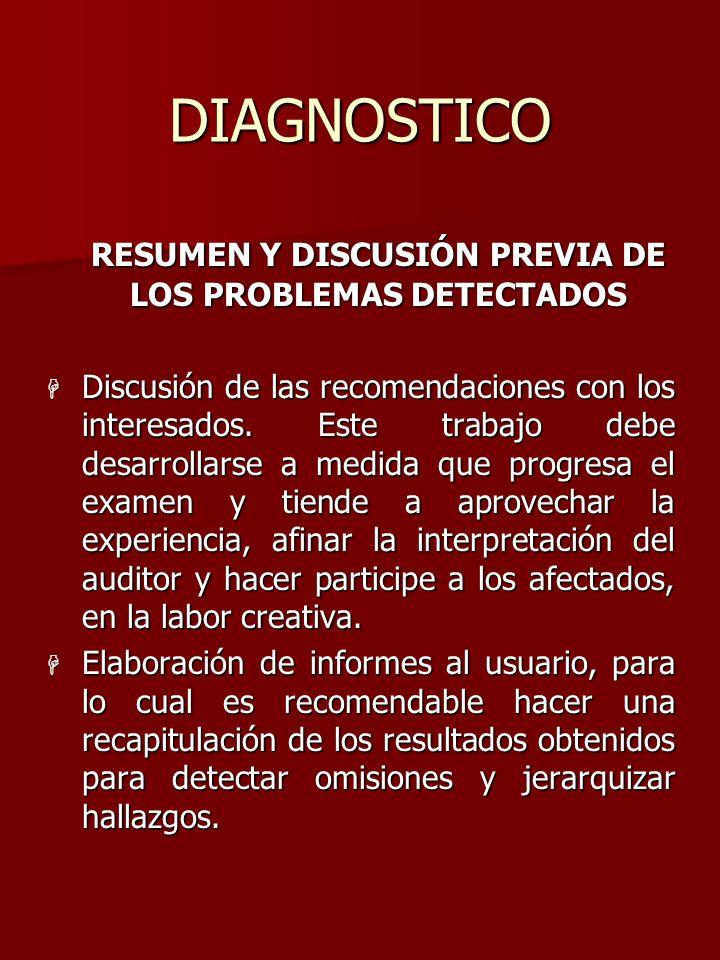 DIAGNOSTICO RESUMEN Y DISCUSIÓN PREVIA DE LOS PROBLEMAS DETECTADOS RESUMEN Y DISCUSIÓN PREVIA DE LOS PROBLEMAS DETECTADOS H Discusión de las recomenda