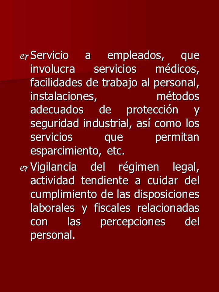 j Servicio a empleados, que involucra servicios médicos, facilidades de trabajo al personal, instalaciones, métodos adecuados de protección y segurida