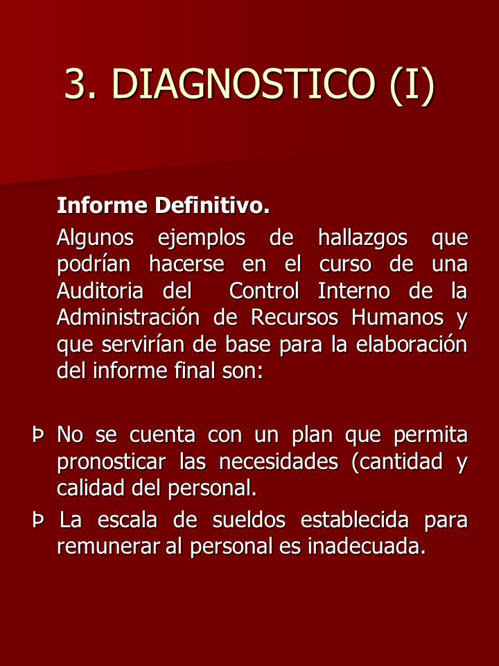 3. DIAGNOSTICO (I) Informe Definitivo. Algunos ejemplos de hallazgos que podrían hacerse en el curso de una Auditoria del Control Interno de la Admini
