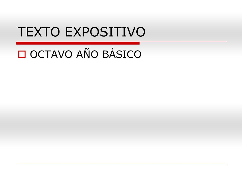 TEXTO EXPOSITIVO  OCTAVO AÑO BÁSICO