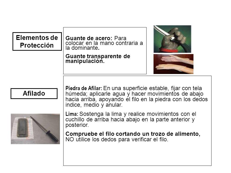 Elementos de Protección Guante de acero: Para colocar en la mano contraria a la dominante.