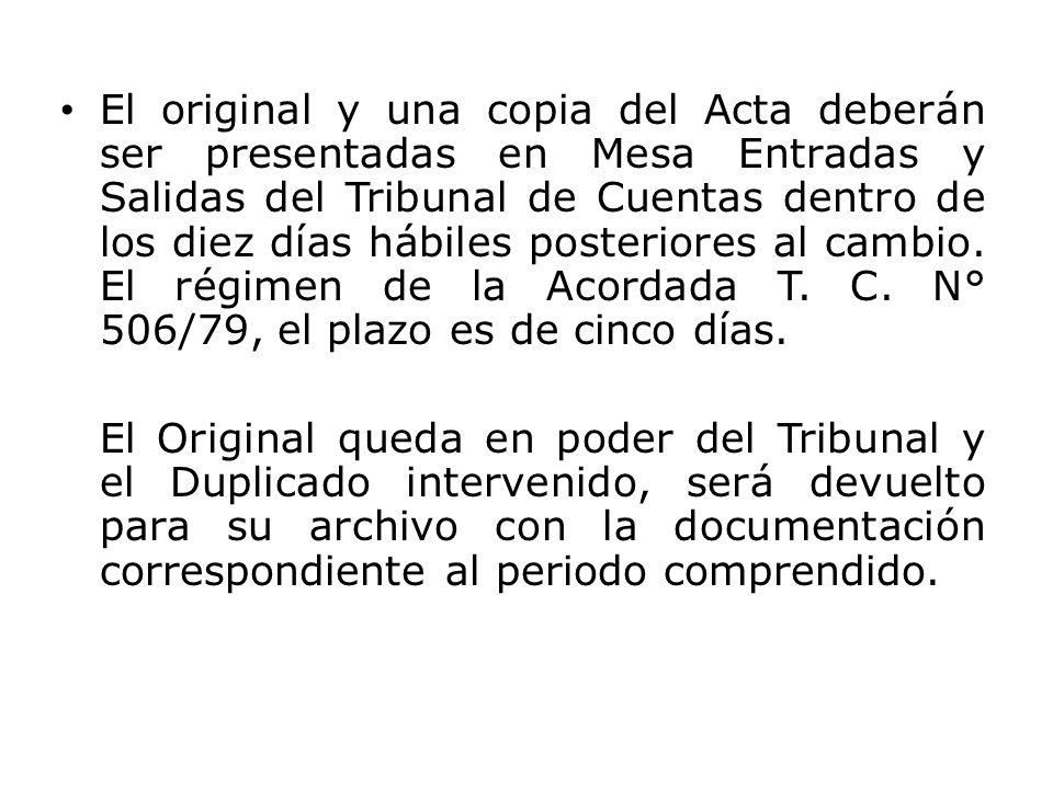 El original y una copia del Acta deberán ser presentadas en Mesa Entradas y Salidas del Tribunal de Cuentas dentro de los diez días hábiles posteriore
