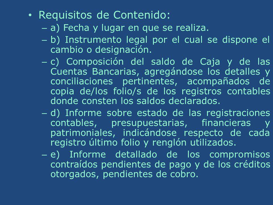 Requisitos de Contenido: – a) Fecha y lugar en que se realiza. – b) Instrumento legal por el cual se dispone el cambio o designación. – c) Composición