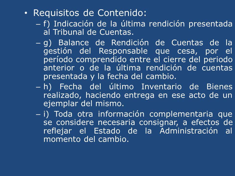 Requisitos de Contenido: – f) Indicación de la última rendición presentada al Tribunal de Cuentas. – g) Balance de Rendición de Cuentas de la gestión