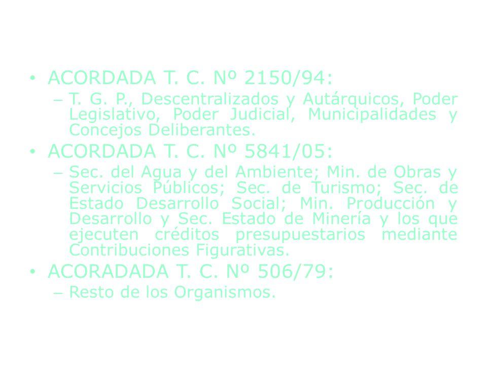 ACORDADA T. C. Nº 2150/94: – T. G. P., Descentralizados y Autárquicos, Poder Legislativo, Poder Judicial, Municipalidades y Concejos Deliberantes. ACO