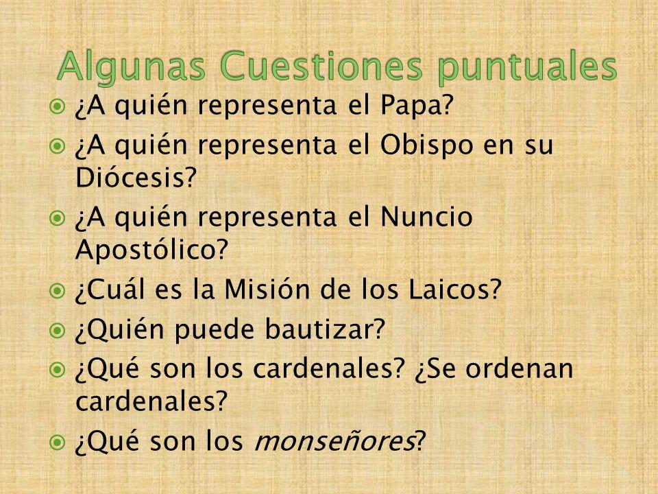  ¿A quién representa el Papa.  ¿A quién representa el Obispo en su Diócesis.