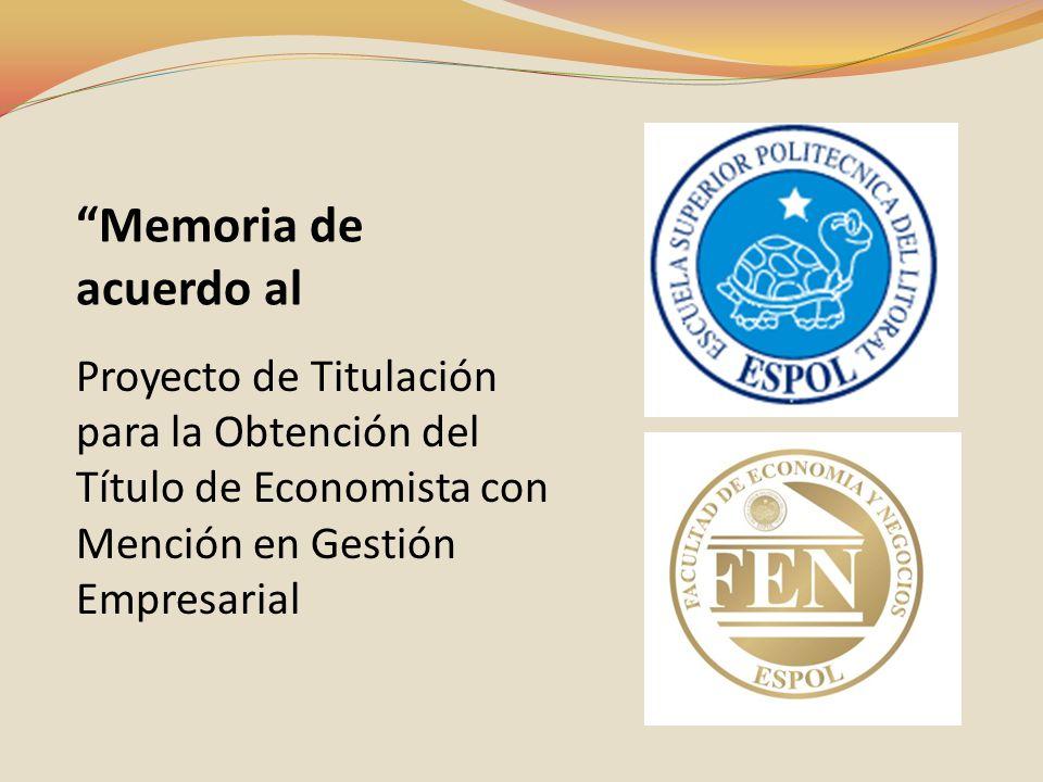 Proyecto de Titulación para la Obtención del Título de Economista con Mención en Gestión Empresarial Memoria de acuerdo al